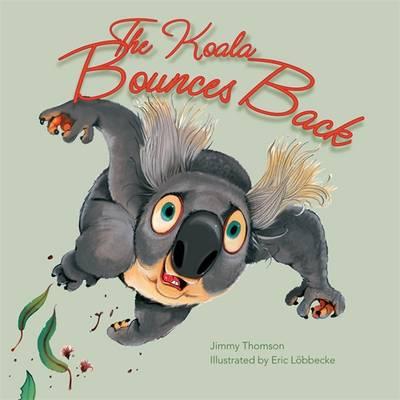 The Koala Bounces Back by Jimmy Thomson