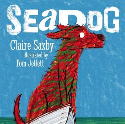 Seadog by Claire Saxby, Tom Jellett