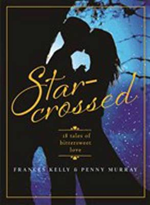 Star-Crossed by Frances Kelly, Penny Murray