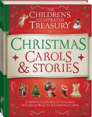 Illustrated Treasury of Christmas Carols and Stories by