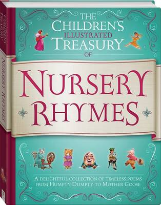 Nursery Rhymes The Children's Illustrated Treasury by