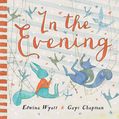 In the Evening Little Hare Books by Edwina Wyatt