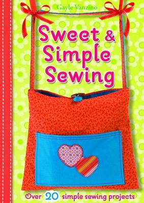 Sweet and Simple Sewing by Gayle Vanzino