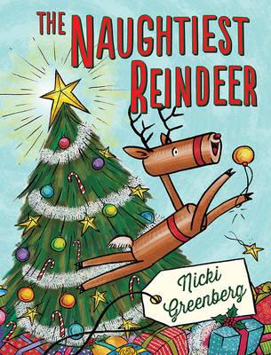 The Naughtiest Reindeer by Nicki Greenberg