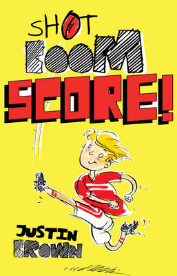 Shot, Boom, Score! by Justin Brown