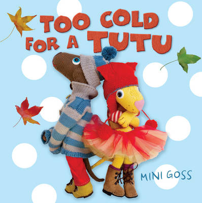 Too Cold for a Tutu by Mini Goss