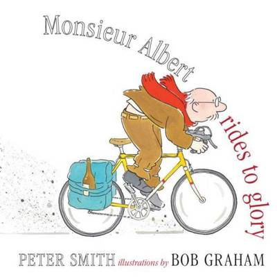 Monsieur Albert Rides to Glory by Peter Smith, Bob Graham