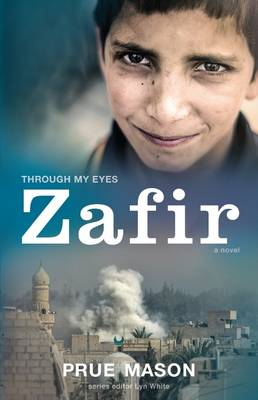 Through My Eyes: Zafir by Prue Mason