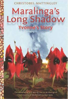 Maralinga's Long Shadow Yvonne's Story by
