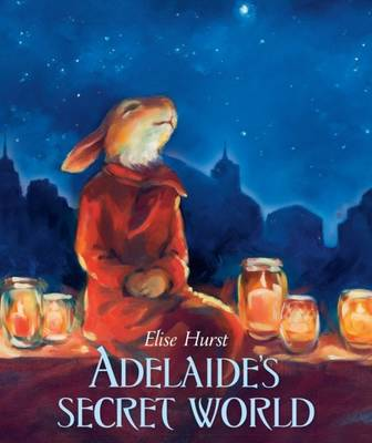 Adelaide's Secret World by Elise Hurst