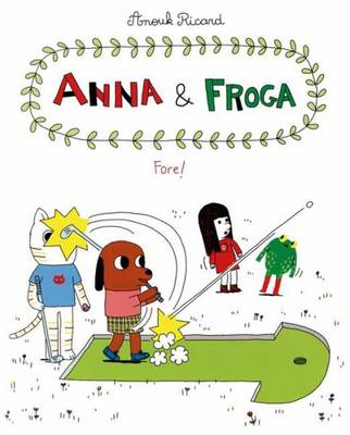Anna and Froga 4 Fore! by Anouk Ricard