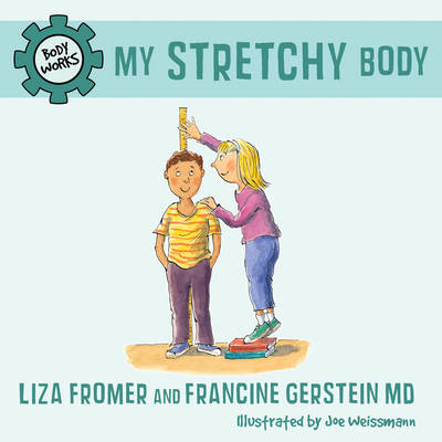 My Stretchy Body Body Works by Liza Fromer, Francine Gerstein