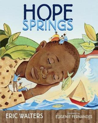 Hope Springs by Eric Walters, Eugenie Fernandes