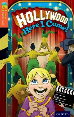 Oxford Reading Tree TreeTops Graphic Novels: Level 13: Hollywood Here I Come! by Joan Jamieson