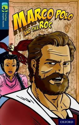 Oxford Reading Tree TreeTops Graphic Novels: Level 14: Marco Polo And The Roc by David Boyd