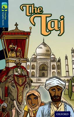 Oxford Reading Tree TreeTops Graphic Novels: Level 14: The Taj by Elizabeth Siegel