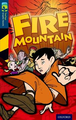 Oxford Reading Tree TreeTops Graphic Novels: Level 14: Fire Mountain by Glen Downey