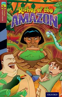 Oxford Reading Tree TreeTops Graphic Novels: Level 15: Riches Of The Amazon by Christopher Sweeney