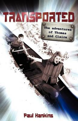 Transported The Adventures of Thomas and Claire by Paul Hankins