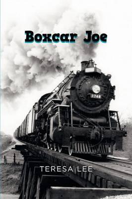 Boxcar Joe by Teresa Lee