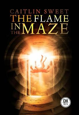 The Flame in the Maze by Caitlin Sweet