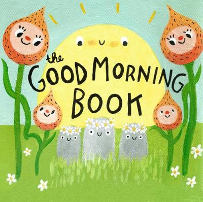 The Good Morning Book by Lori Joy Smith