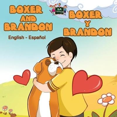 Boxer and Brandon Boxer y Brandon English Spanish Bilingual Edition by S a Publishing