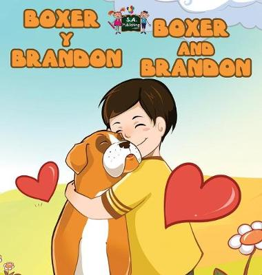 Boxer y Brandon Boxer and Brandon Spanish English Bilingual Edition by S a Publishing