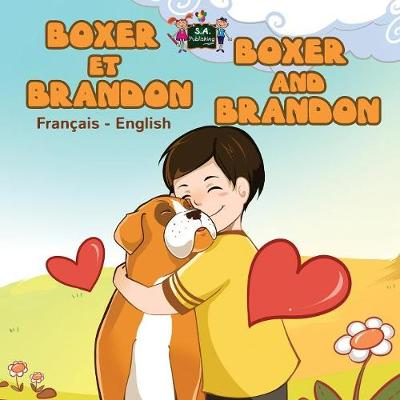 Boxer Et Brandon Boxer and Brandon French English Bilingual Edition by S a Publishing