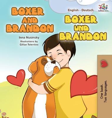 Boxer and Brandon Boxer Und Brandon English German Bilingual Edition by S a Publishing