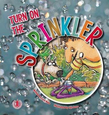 Turn on the Sprinkler by Lucy Hale