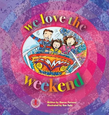 We Love the Weekend by Sharon Parsons