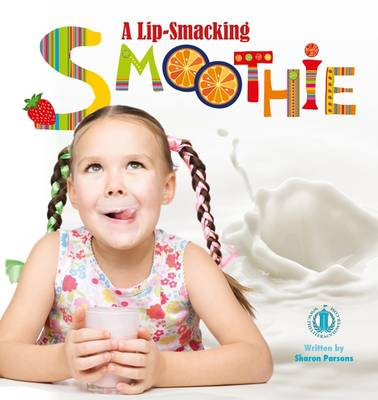 A Lip-Smacking Smoothie by Sharon Parsons