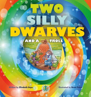 Two Silly Dwarves and a Troll by Elizabeth Hope