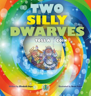 Two Silly Dwarves Toss a Coin by Elizabeth Hope