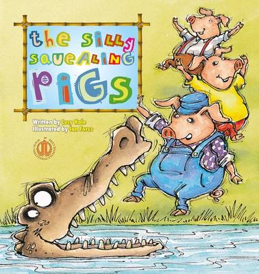 Three Silly Squealing Pigs by Lucy Hale
