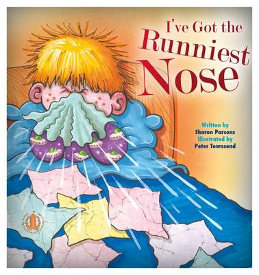 I've Got the Runniest Nose by Sharon Parsons