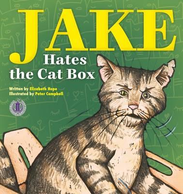 Jake Hates the Cat Box by Elizabeth Hope