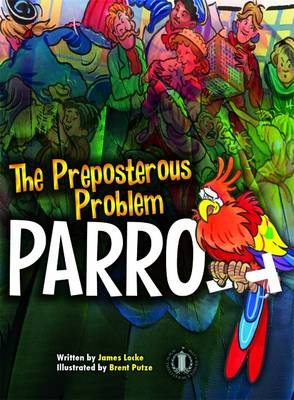 Preposterous Problem Parrot by James Locke