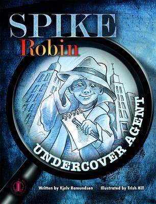 Spike Robin, Undercover Agent by Kjolv Ramundsen