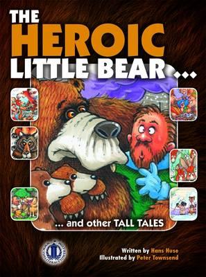 The Heroic Little Bear by Hans Huse