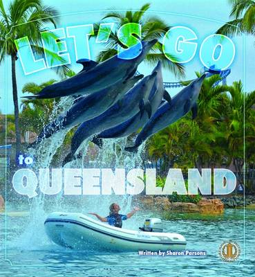Let's Go to Queensland! by Sharon Parsons