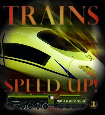 Trains Speed Up! by Sharon Parsons