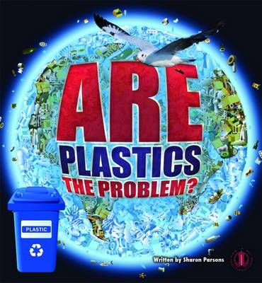 Are Plastics the Problem? by Sharon Parsons