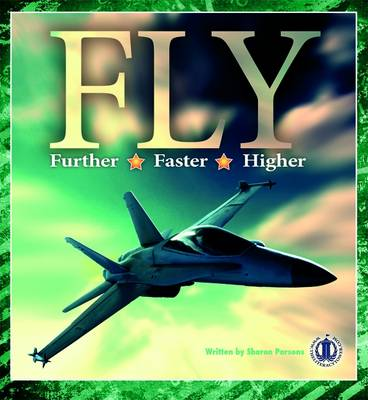 Fly Further, Fly Faster, Fly Higher by Sharon Parsons