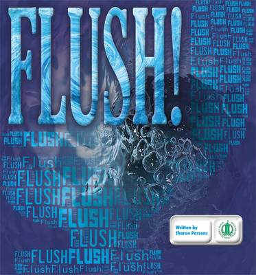 Flush! by Sharon Parsons