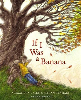 If I Was a Banana by Alexandra Tylee