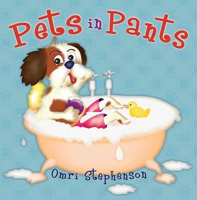 Pets in Pants by Omri Stephenson
