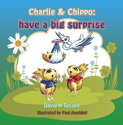 Charlie & Chippo Have a Big Surprise by David H. Tossell