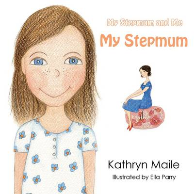 My Stepmum and Me by Kathryn Maile